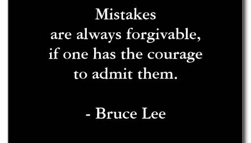 Mistakes are Always Forgivable With the Courage to Admit Them